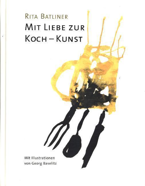Mit Liebe zur Koch-Kunst als Buch von Rita Batl...
