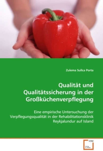Qualität und Qualitätssicherung in derGroßküche...
