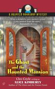 The Ghost and the Haunted Mansion: A Haunted Bookshop Mystery