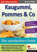 Kaugummi, Pommes & Co / Die versteckten Fette 3