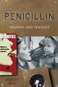 Penicillin: Triumph and Tragedy