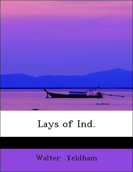 Lays of Ind. als Taschenbuch von Walter Yeldham
