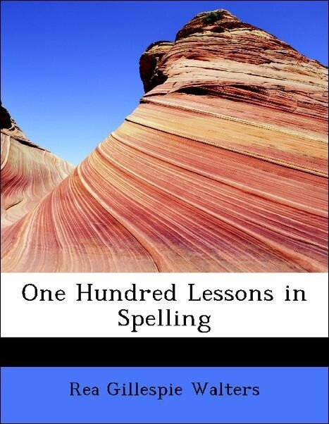 One Hundred Lessons in Spelling als Taschenbuch...