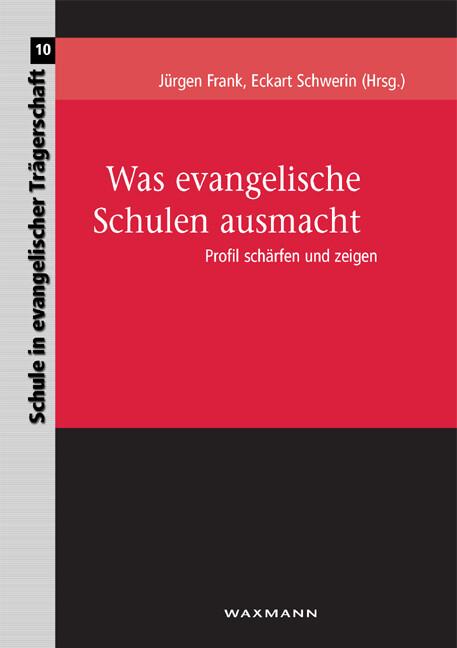 Was evangelische Schulen ausmacht als Buch von