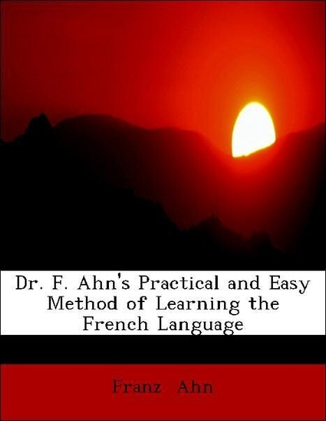 Dr. F. Ahn´s Practical and Easy Method of Learn...