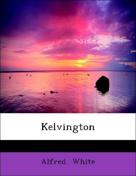 Kelvington als Taschenbuch von Alfred White