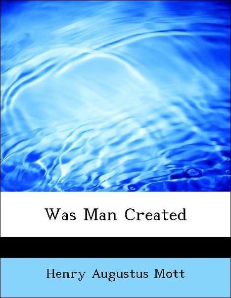 Was Man Created als Taschenbuch von Henry Augus...