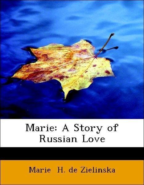 Marie: A Story of Russian Love als Taschenbuch ...