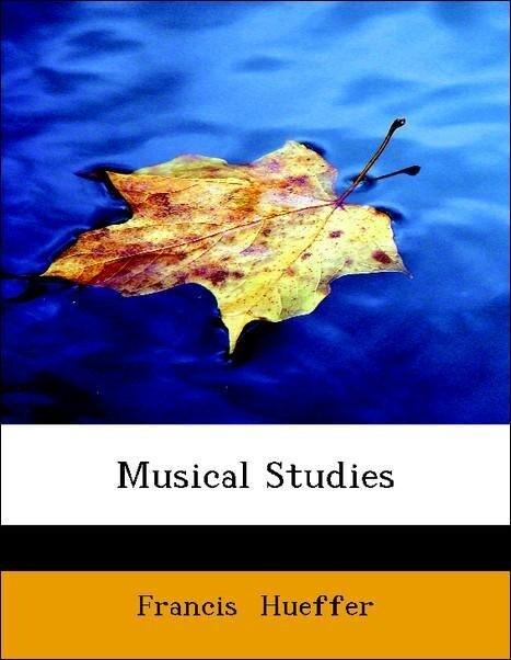Musical Studies als Taschenbuch von Francis Hue...