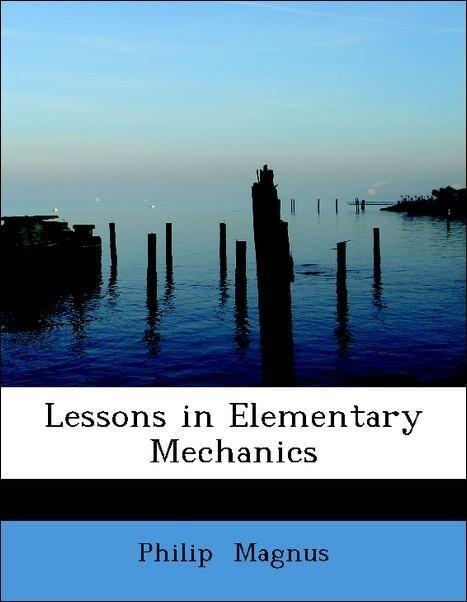 Lessons in Elementary Mechanics als Taschenbuch...