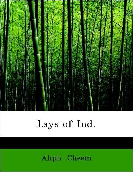 Lays of Ind. als Taschenbuch von Aliph Cheem