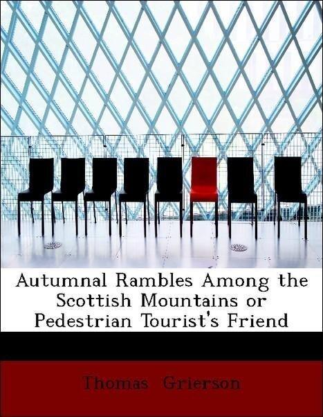 Autumnal Rambles Among the Scottish Mountains o...