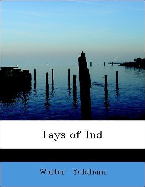 Lays of Ind als Taschenbuch von Walter Yeldham