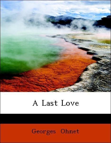 A Last Love als Taschenbuch von Georges Ohnet