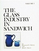 The Glass Industry in Sandwich: Volume One