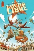 Luche Libre, Volume 1: Heroing's a Full Time Job (Tips Appreciated)
