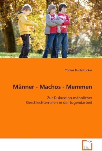 Männer - Machos - Memmen als Buch von Tobias Bu...