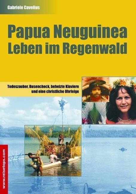 Papua Neuguinea - Leben im Regenwald als Buch v...