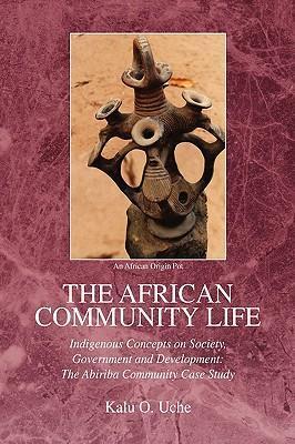 The African Community Life als Buch von Kalu O....