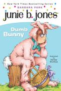 Junie B. Jones #27: Dumb Bunny [With Junie B. Easter]