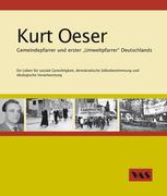 """Kurt Oeser Gemeindepfarrer und erster """"Umweltpfarrer"""" Deutschlands"""