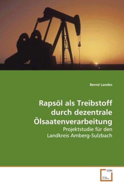 Rapsöl als Treibstoff durch dezentrale Ölsaaten...