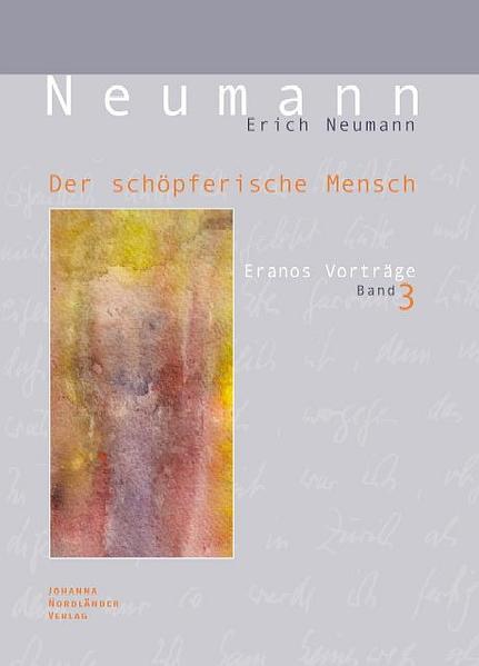 Der schöpferische Mensch als Buch von Erich Neu...