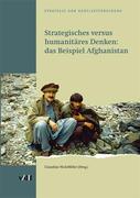 Strategisches versus humanitäres Denken: Das Beispiel Afghanistan