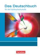 Das Deutschbuch für die Fachhochschulreife 11./12. Schuljahr. Allgemeine Ausgabe. Schülerbuch