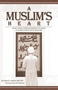 A Muslim's Heart: What Every Christian Needs to Know to Share Christ with Musilms