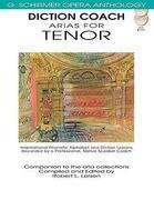 Diction Coach - G. Schirmer Opera Anthology (Arias for Tenor): Arias for Tenor