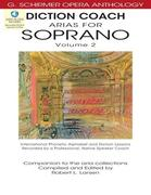 Diction Coach - G. Schirmer Opera Anthology (Arias for Soprano Volume 2): Arias for Soprano Volume 2
