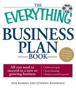 The Everything Business Plan Book: All You Need to Succeed in a New or Growing Business [With CDROM]