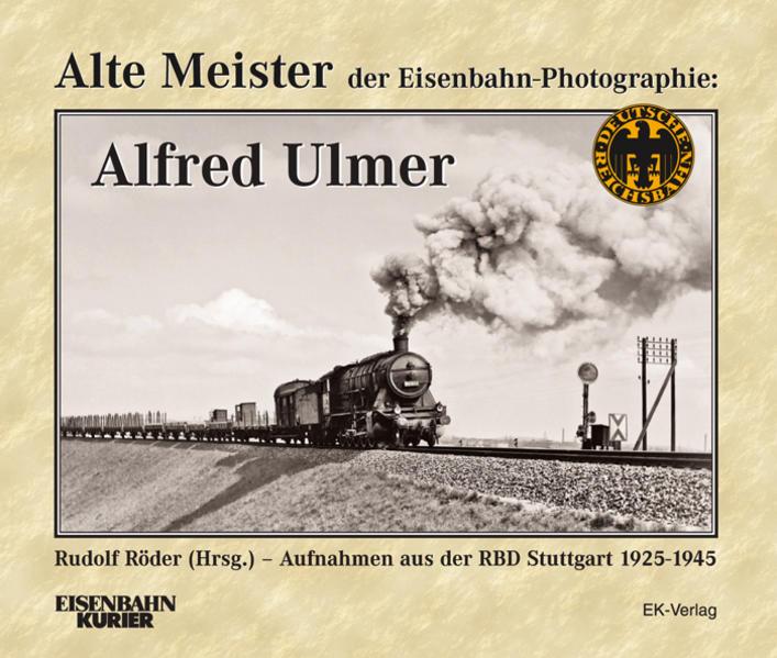 Alte Meister der Eisenbahn-Fotografie: Alfred U...