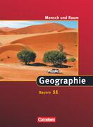 Mensch und Raum 11. Jahrgangsstufe. Schülerbuch Geographie Gymnasium Bayern