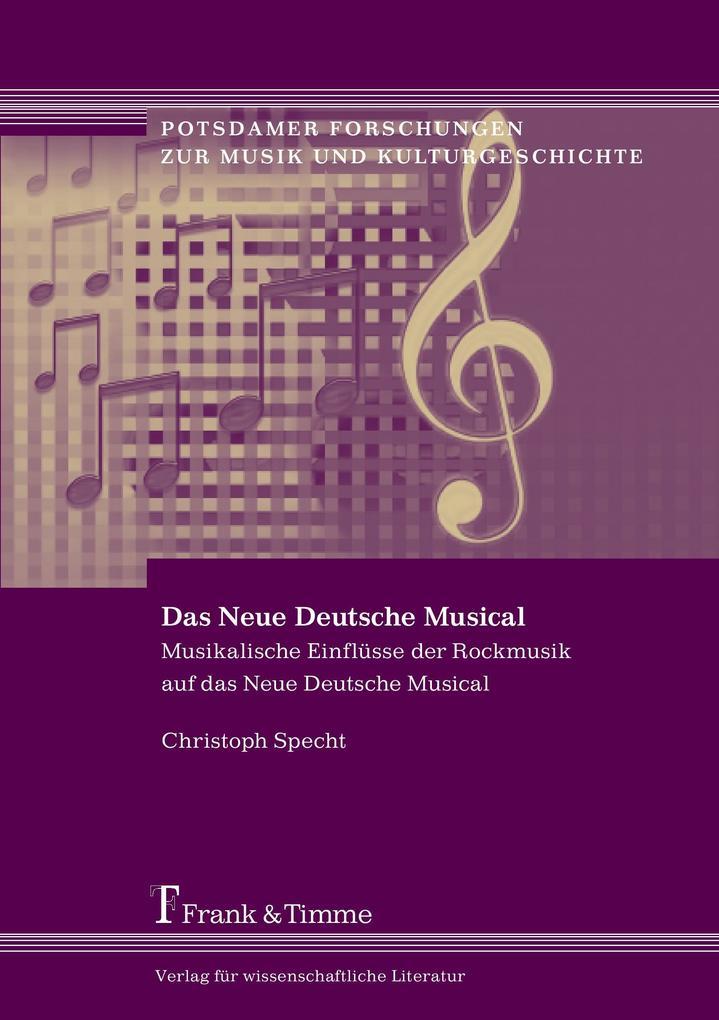 Das Neue Deutsche Musical als Buch von Christop...
