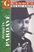 Joaquin Pardave: Un Actor Vuelto Leyenda = Joaquin Pardave