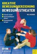 Kreative Bewegungserziehung. Bewegungstheater