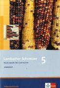 Lambacher Schweizer. 5. Schuljahr. Arbeitsheft mit Lösungsheft. Schleswig-Holstein