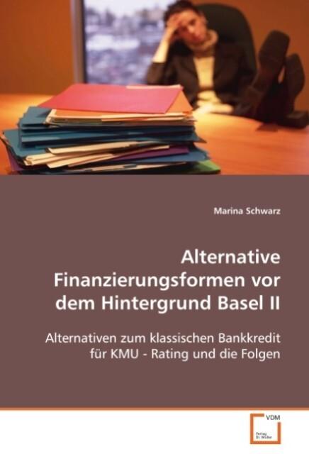 Alternative Finanzierungsformen vor demHintergr...