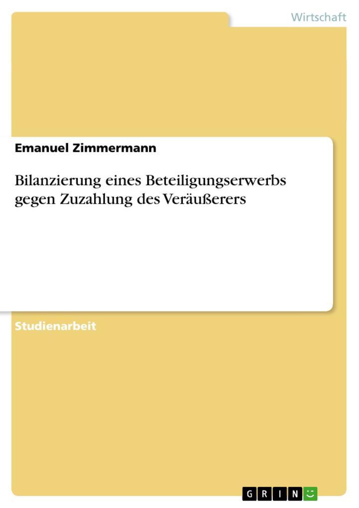 Bilanzierung eines Beteiligungserwerbs gegen Zu...