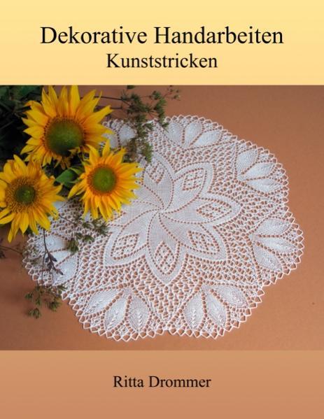 Dekorative Handarbeiten als Buch von Ritta Drommer