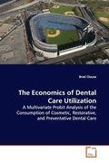 The Economics of Dental Care Utilization