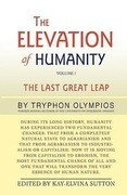 The Elevation of Humanity: Volume 1: The Last Great Leap