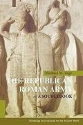 The Republican Roman Army: A Sourcebook