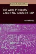 The World Missionary Conference, Edinburgh 1910