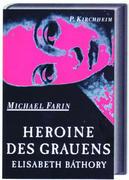 Heroine des Grauens. Elisabeth Bathory