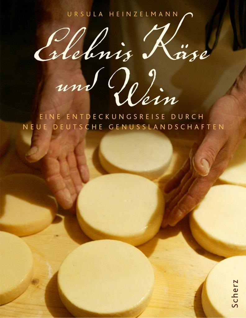 Erlebnis Käse und Wein als Buch von Ursula Hein...