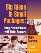 Big Ideas in Small Packages: Using Picture Books with Older Readers