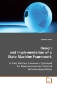 Design and Implementation of a State Machine Framework